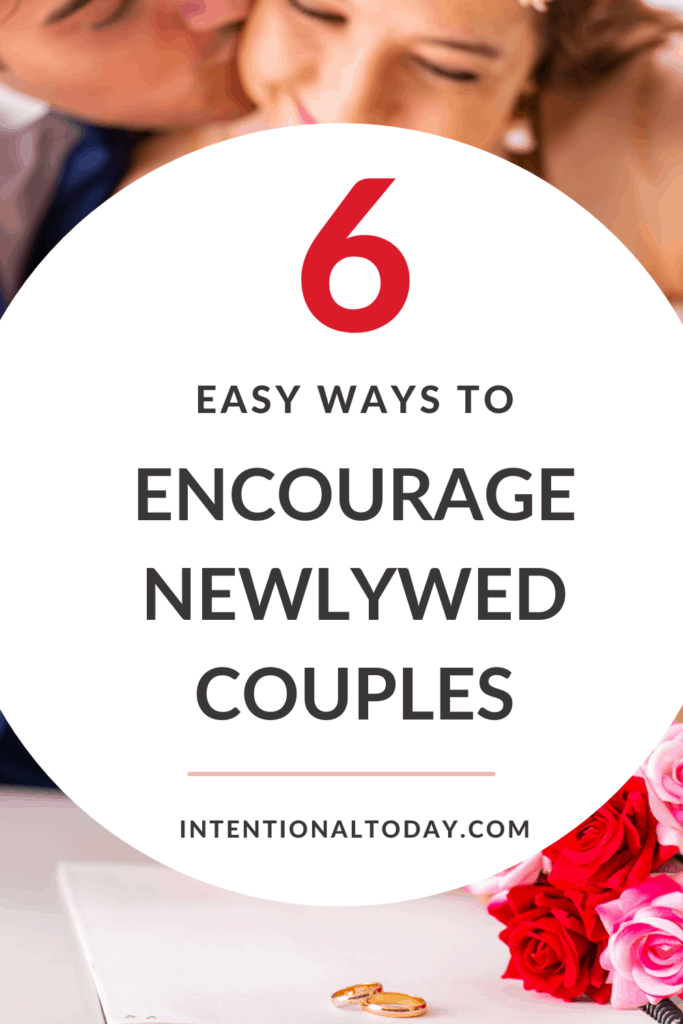 How to share encouragement with newlywed couples: inspiring advice for newly married couples and those who love them.