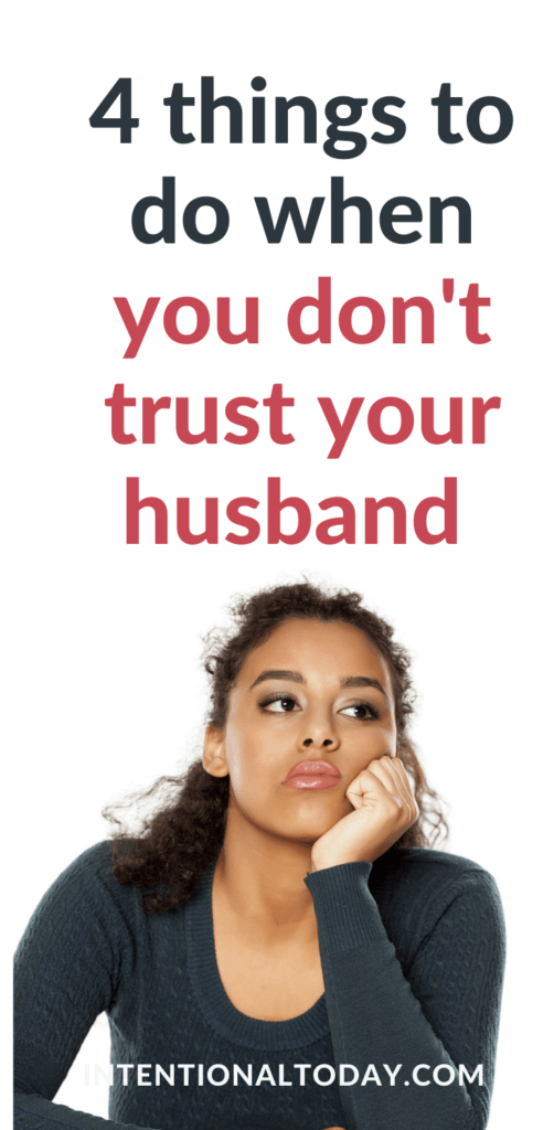 What's a wife to do when suspicion rocks her marriage? Is it possible to continue loving someone you don't trust? 4 important truths to consider plus thoughts on what to avoid