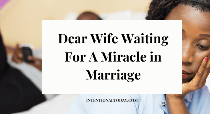To The Wife Waiting For a Miracle in Marriage